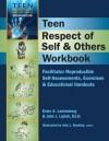 Teen Respect of Self & Others Workbook: Facilitator Reproducible Self-Assessments, Exercises & Educational Handouts - John J. Liptak, Ester R.A. Leutenberg
