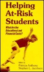 Helping At-Risk Students: What Are the Educational and Financial Costs? - Patricia Anthony, Stephen L. Jacobson
