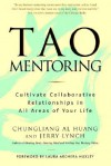 Tao Mentoring: Cultivate Collaborative Relationships in All Areas of Your Life - Chungliang Al Huang, Jerry Lynch