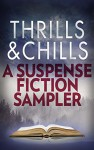Thrills & Chills: A Suspense Fiction Sampler: Pretty BabyField of GravesOnly DaughterThe UndoingMissing PiecesThe Drowning Girls - Mary Kubica, J.T. Ellison, Anna Snoekstra, Averil Dean, Heather Gudenkauf, Paula Treick DeBoard