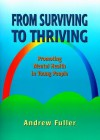 From Surviving To Thriving: Promoting Mental Health In Young People - Andrew Fuller