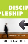 Discipleship The Road Less Taken - Greg Laurie