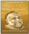 Personal Excellence Through The Bhagavad Gita - SWAMI SUKHABODHANANDA
