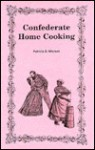 Confederate Home Cooking - Patricia B. Mitchell