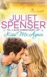 Kiss Me Again - Juliet Spenser