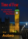 Time of Fear: A London Olympics Mystery - Aabra