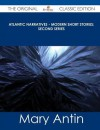 Atlantic Narratives - Modern Short Stories; Second Series - The Original Classic Edition - Mary Antin