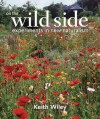 On the Wild Side: Experiments in New Naturalism - Keith Wiley