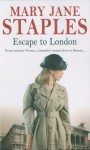 Escape To London - Mary Jane Staples