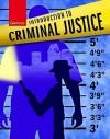 Introduction to Criminal Justice - Robert M. Bohm, Robert M. Bohm