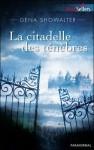 La citadelle des ténèbres (Les seigneurs de l'ombre, #1) - Gena Showalter, Barbara Versini