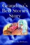 Grandma's Bed Stories Story: Volume #1 - Bill Donahue