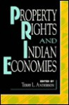 Property Rights And Indian Economies - Terry L. Anderson