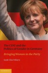 Bringing women to the party: the CDU and the politics of gender in Germany - Sarah Elise Wiliarty