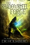 The Shadowsteel Forge (The Dark Ability) (Volume 5) - D.K. Holmberg