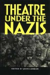 Theatre Under the Nazis - John London
