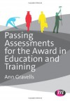 Passing Assessments for the Award in Education and Training - Ann Gravells
