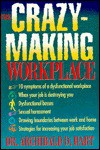 The Crazy-Making Workplace - Archibald D. Hart