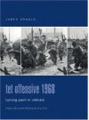 TET Offensive 1968: Turning Point in Vietnam - James R. Arnold