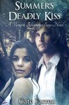 Summer's Deadly Kiss (The Vampire Inheritance Saga Book 1) - Christine Winsor, Cate Farren