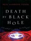 Death by Black Hole - Neil deGrasse Tyson, Dion Graham