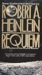 Requiem: New Collected Works and Tributes to the Grand Master - Robert A. Heinlein, Yoji Kondo