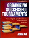 Organizing Successful Tournaments-2nd Edition - John Byl
