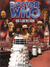 Doctor Who on Location (Doctor Who (BBC Paperback)) - Richard Bignell