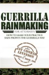 Guerrilla Rainmaking For Attorneys: How To Make Your Practice Rain Profits The Guerrilla Way - Darrin T. Mish, Jay Conrad Levinson