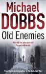 Old Enemies - Michael Dobbs