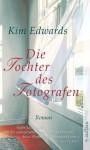 Die Tochter des Fotografen: Roman. Mit Bonusmaterial für Lesekreise (German Edition) - Kim Edwards, Silke Haupt, Eric Pütz