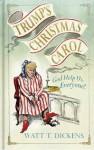 Trump's Christmas Carol: God Help Us, Everyone! - Lucien Young