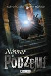 Návrat z Podzemí - Roderick Gordon, Brian Williams, Zdík Dušek