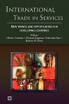 International Trade in Services: New Trends and Opportunities for Developing Countries - Olivier Cattaneo, Michael Engman, Sebastian Saez, Robert Cecil Stern
