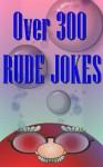 Over 300 Rude Jokes - Doug Jones