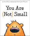 You Are (Not) Small - Anna Kang, Christopher Weyant