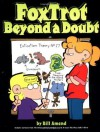 FoxTrot Beyond a Doubt - Bill Amend