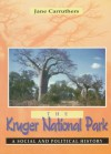 The Kruger National Park: A Social And Political History - Jane Carruthers