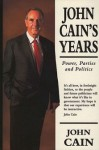 John Cain's Years: Power, Parties and Politics - John Cain