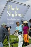 Photo Styling: How to Build Your Career and Succeed - Susan Cox