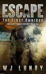 Escape: The First Omnibus WTF I-III (Whiskey Tango Foxtrot Book 0) - W.J. Lundy