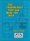 The Trading Rule That Can Make You Rich - Edward D. Dobson