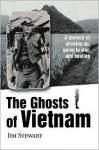 The Ghosts of Vietnam: A Memoir of Growing Up, Going to War, and Healing - Jim Stewart