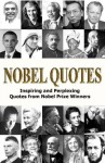 Nobel Quotes: Inspiring and Perplexing Quotes Of Nobel Prize Winners - George Chityil