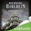 Mörderhotel: Der ganz und gar unglaubliche Fall des Herman Webster Mudgett (Mörderhotel 1) - Wolfgang Hohlbein, Thomas Schmuckert, Lübbe Audio