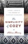 The Simplicity of Cozy: Hygge, Lagom & the Energy of Everyday Pleasures - Melissa Alvarez
