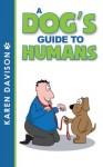 A Dog's Guide to Humans - Karen Davison
