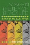 Songs in the Key of Black Life: A Rhythm and Blues Nation - Mark Anthony Neal