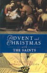 Advent and Christmas With the Saints (Advent and Christmas Wisdom) - Anthony F. Chiffolo
