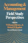 Accounting and Management: Field Study Perspectives - Robert S. Kaplan, William J. Bruns